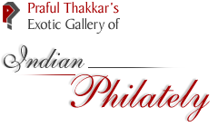Praful Thakkar's Exotic Gallery of Indian Philately